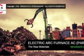 ELECTRIC ARC FURNACE AC (PART 2) The Raw Materials