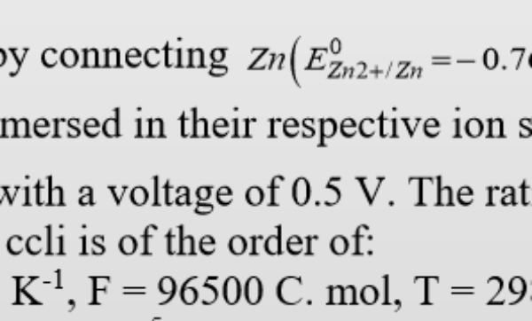 GATE MT 2020 Q27. A galvanic cell is formed by connecting Zn(E0)Zn2+/zn =- 0.76V and Fe E0 Fe2+/Fe =- 0.44 V wires immersed in their respective ion solutions. The cell discharges spontaneously with a voltage of 0.5 V. The ratio of the concentration of [Fe2+] to [Zn2+] ions is in the order of: Given. R = 8.3 14 J. mol-1. K-1, F = 96500 C. mol, T = 298 K