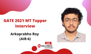 GATE 2021 MT Topper Interview- Arkoprabho Roy AIR 6